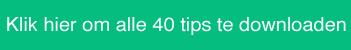 klik voor 40 tips